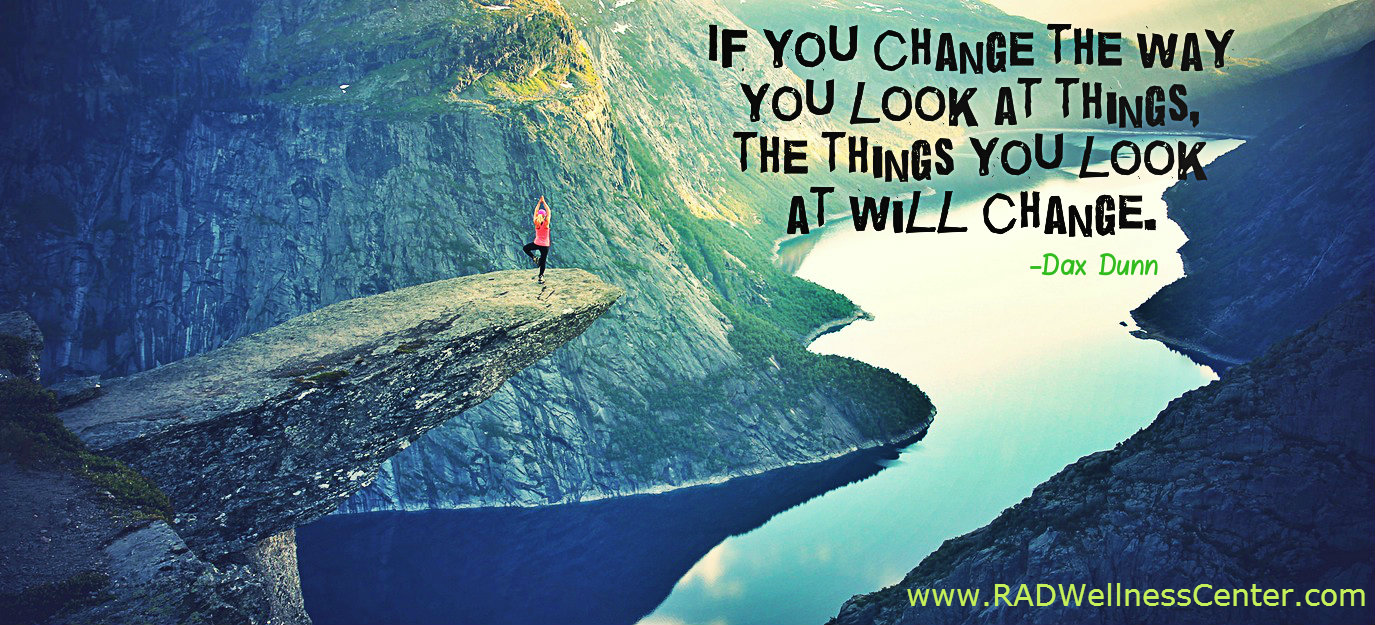 if-you-change-the-way-you-look-at-things-the-things-you-look-at-will-change.png